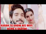 Nazar: Karan to learn about his wife Mansi being a daayan