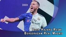 Eden Hazard Resmi Berseragam Real Madrid