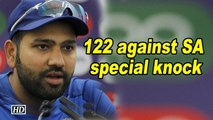 World Cup 2019 |122 against SA a special knock: Rohit Sharma