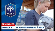 Coupe du Monde Féminine  voyage et 1er entrainement à Nice I FFF 2019