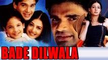 Bade Dilwala - 1999 - Full Hindi Movie - Sunil Shetty, Priya Gill, Archana Puran Singh, Paresh Rawal