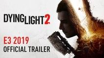Dying Light 2 - Trailer E3 2019