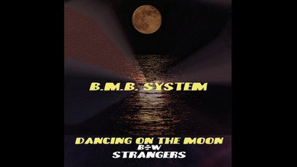 B.M.B. System - Dancing On The Moon - club version