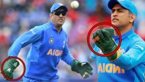 ICC Cricket World Cup 2019 : MS Dhoni Changed Wicket Keeping Gloves,No Army Crest This Time