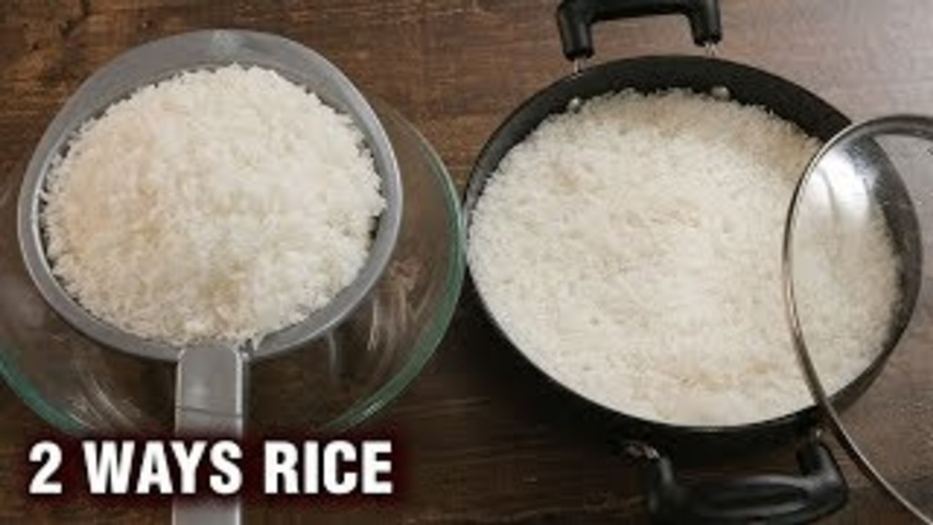 How To Cook Perfect Rice - 2 Ways Rice Cooking - Easy To Make Rice - Basic Cooking - Varun