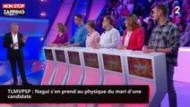 TLMVPSP : Nagui s'en prend au physique du mari d'une candidate (vidéo)