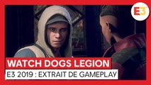 Watch Dogs Legion - E3 2019 Extrait de Gameplay