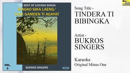 Bukros Singers - Tindera Ti Bibingka (Original Minus One)