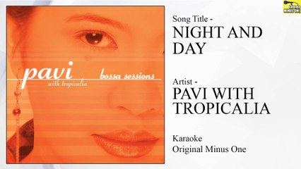 Pavi With Tropicalia - Night and Day (Original Minus One)