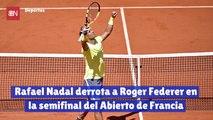 Rafael Nadal derrota a Roger Federer en la semifinal del Abierto de Francia