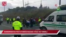 Bandırma'da feci otobüs kazası 4 ölü 42 yaralı