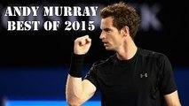 Andy Murray - Best of 2015 HD - Highlights - Best Shots