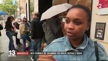 Marseille : des femmes de chambre en grève depuis deux mois