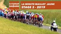 Yellow Jersey Minute / Minute Maillot Jaune - Étape 3 / Stage 3 - Critérium du Dauphiné 2019
