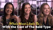 """The Bold Type Cast Played """"Who's Most Likely To"""" and Confirmed I'd Like to Be Best Friends With Them ASAP"""