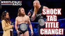 MASSIVE WWE Tag Title CHANGE!! Major Star Makes In-Ring Return!! SmackDown Star Debuts for Other Brand!! - WrestleTalk Radio