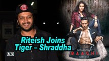 Riteish Joins Tiger – Shraddha in 'BAAGHI 3'