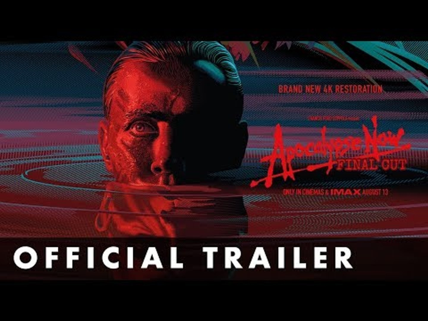 APOCALYPSE NOW: FINAL CUT - Official Trailer - Dir. by Francis Ford Coppola