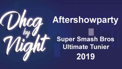 DHCG Aftershow Smash Tunier 2019