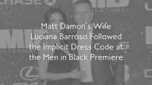 Matt Damon's Wife Luciana Barroso Followed the Implicit Dress Code at theMen in BlackPremiere