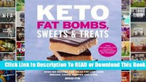 Full version  Keto Fat Bombs, Sweets  Treats: Over 100 Recipes and Ideas for Low-Carb Breads,