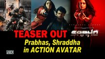SAAHO TEASER Out | Prabhas, Shraddha in ACTION AVATAR