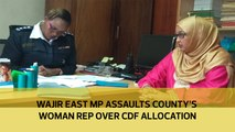 Wajir East MP assaults county's Woman Rep over CDF allocation