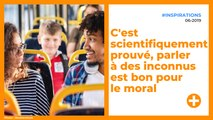 C'est scientifiquement prouvé, parler à des inconnus est bon pour le moral