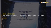 Bénin – Littérature : Lancement du livre « le journalisme et moi » de Franck Kpocheme