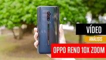 Análisis Oppo Reno 10X Zoom
