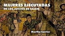 Los juicios de Salem: La historia de Martha Carrier