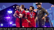 Ligue des Champions 2019 |Mouhamed Salah vainqueur avec les reds