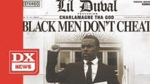 "Lil Duval & Charlamagne Tha God Drop ""Black Men Don't Cheat"" Single"