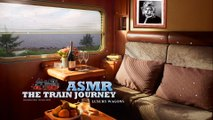 The Train Journey • ASMR Luxury Wagons
