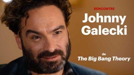 "On a dit au revoir à ""The Big Bang Theory"" avec Johnny Galecki"