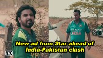 New ad from Star ahead of India-Pakistan clash