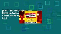 [BEST SELLING]  Hello, My Name Is Awesome: How to Create Brand Names That Stick