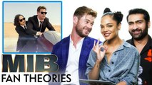 Men in Black Fan Theories with Chris Hemsworth, Tessa Thompson and Kumail Nanjiani