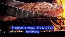 5 erreurs à ne pas faire lors d'un barbecue