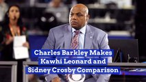 Charles Barkley Makes A Statement About Kawhi Leonard