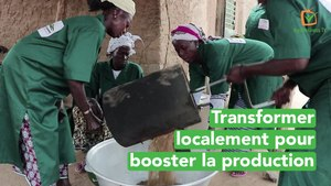 Burkina Faso : Transformer localement pour booster la production