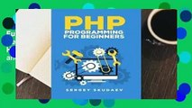 Full E-book PHP Programming for Beginners: Programming Concepts. How to Use PHP with MySQL and