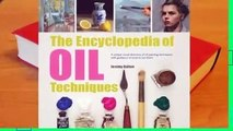 The Encyclopedia of Oil Painting Techniques: A Unique Visual Directory of Oil Painting
