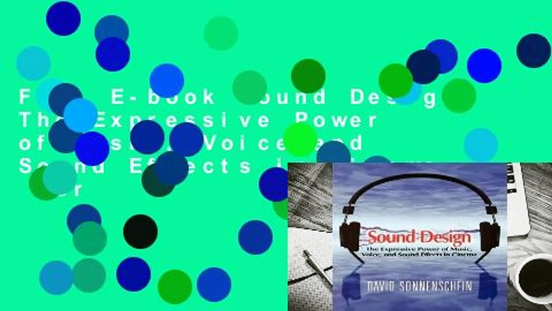 Full E-book Sound Design: The Expressive Power of Music, Voice and Sound Effects in Cinema  For