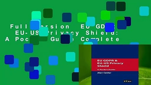 Full version  EU GDPR   EU-US Privacy Shield: A Pocket Guide Complete