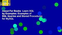 About For Books  Learn SQL by Examples: Examples of SQL Queries and Stored Procedures for MySQL
