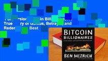 Full version  Bitcoin Billionaires: A True Story of Genius, Betrayal, and Redemption  Best