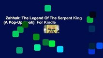 Zahhak: The Legend Of The Serpent King (A Pop-Up Book)  For Kindle