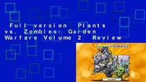 Full version  Plants vs. Zombies: Garden Warfare Volume 2  Review
