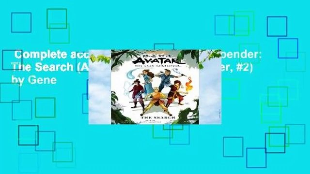 Complete acces  Avatar: The Last Airbender: The Search (Avatar: The Last Airbender, #2) by Gene
